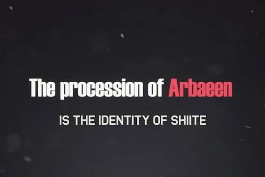 The procession of Arbaeen is the identity of shiite